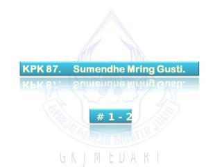 KPK 087. Sumendhe Ing Gusti.ppt