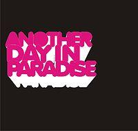 Another day In Paradise - hari Ini,Esok Hari.mp3