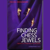 Michal Krasenkow - Finding Chess Jewels - Improve Your Imagination and Calculation 2014.pdf