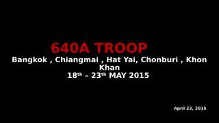 640A Troop_22 04 15_to Khun Yam - yam edit.ppt